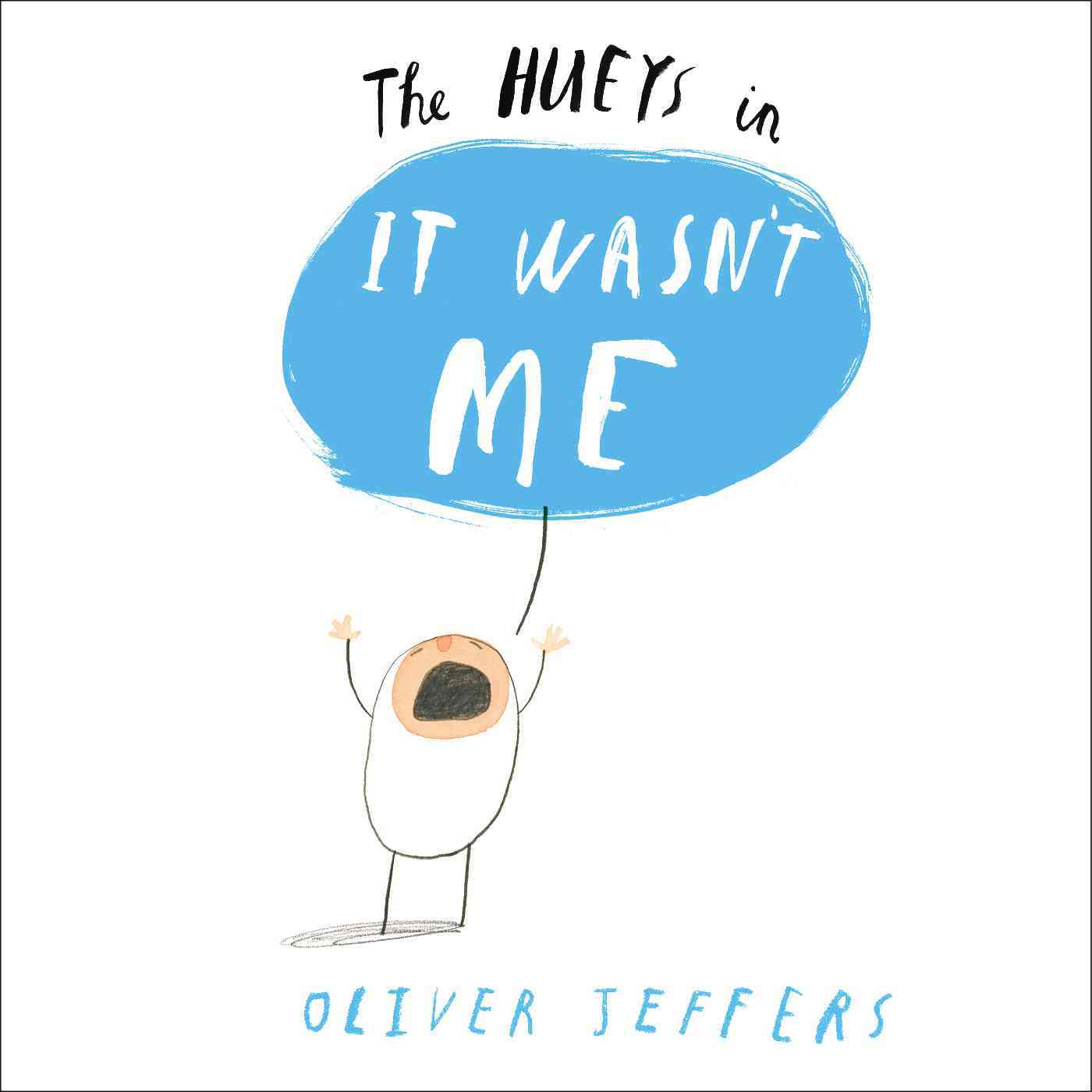 It Wasn't Me By Jeffers, Oliver/ Jeffers, Oliver (ILT)