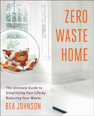 Zero Waste Home By Johnson, Bea
